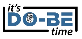 >Brad's Interview on It's DO-BE Time Podcast