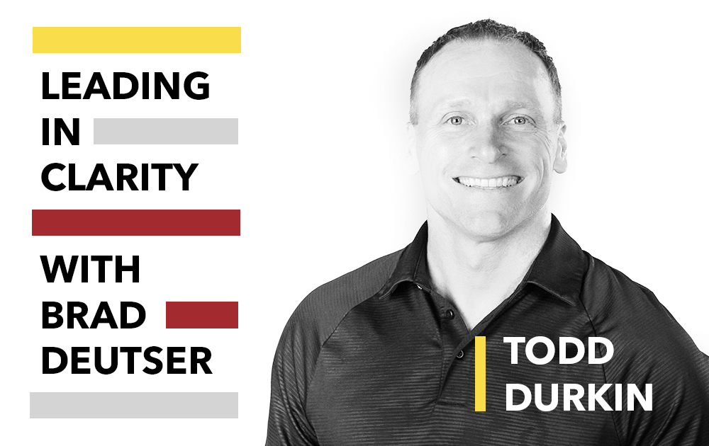 Inspiring Leaders to Lead In Clarity With Todd Durkin