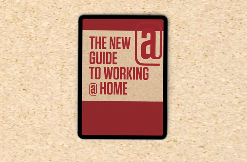 The New Guide to Working @ Home